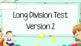4th Grade Long Division Test - Version 2