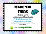4th Grade Make 'Em Think Higher Level Math Journal Prompts-Measurement & Data