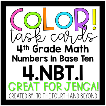 4th Grade Math 4.NBT.A.1 COLOR! Place Value Understanding Jenga Task Cards