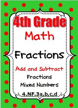 4th Grade Math Add and Subtract Fractions and Mixed Numbers (4.NF.3a,b,c,d)