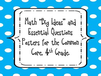 """4th Grade Math """"Big Ideas"""" and Essential Questions Posters"""