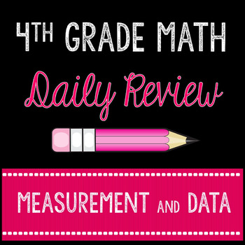 Daily Math Review Measurement and Data 4th Grade Common Core
