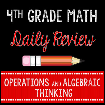 Daily Math Review Operations and Algebraic Thinking 4th Grade Common Core