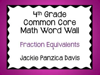 4th Grade Math Common Core Word Wall (Fraction Equivalents)