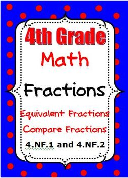 4th Grade Math - Equivalent Fractions - Compare Fractions - 4.NF.1, 4.NF.2