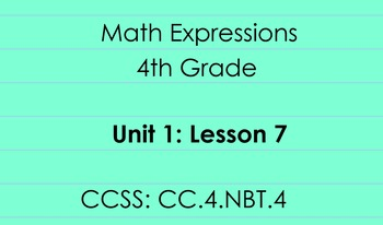 4th Grade Math Expressions Unit 1: Lesson 7