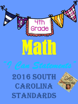 """4th Grade Math """"I Can Statements"""" 2016 SC Standards Aligned"""