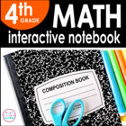 4th Grade Math Interactive Notebook {Common Core Aligned}