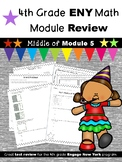 4th Grade Engage New York (ENY) Math Module Review MIDDLE