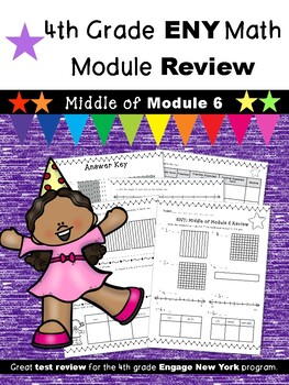 4th Grade Engage New York (ENY) Math Module Review MIDDLE of Module 6