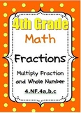 4th Grade Math - Multiply Fractions and Whole Numbers - CCSS 4.NF.4a,b,c