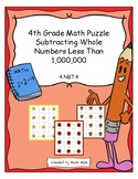 4th Grade Math Puzzle - Subtracting Whole Numbers Less Than 1,000,000