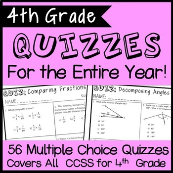 4th Grade Math Quizzes for the Entire Year, 56 CCSS-Aligned Assessment Bundle