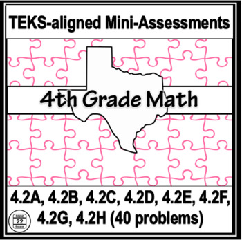4th Grade Math TEKS Assessments - 4.2A to 4.2H