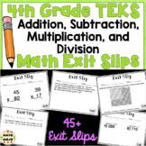 4th Grade Math TEKS Exit Slips Addition, Subtraction, Multiplication, & Division