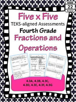 4th Grade Math TEKS Fractions Assessments: 4.3A - 4.3G