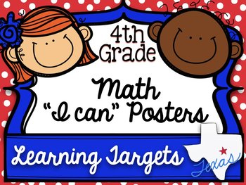 "4th Grade Math TEKS ""I can"" Learning Target Posters"