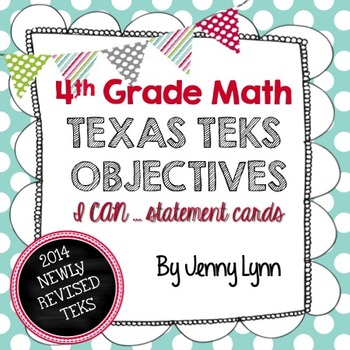 4th Grade Math TEKS Objectives- Newly Revised TEKS-I can..