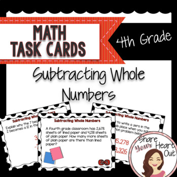 4th Grade Math Task Cards- Subtracting Whole Numbers; CCSS 4.NBT.B.4