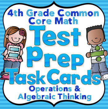 4th Grade Math Test Prep Task Cards (Operations and Algebraic Thinking)