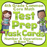 4th Grade Math Test Prep Task Cards (Number and Operations in Base Ten)