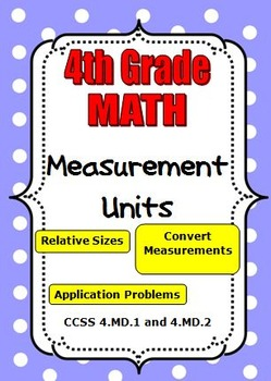 4th Grade Math - Units of Measurement - Customary and Metric (4.MD.1 and 4.MD.2)