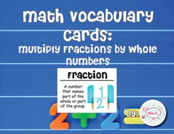 4th Grade Math Vocabulary Cards: Multiply Fractions by Who