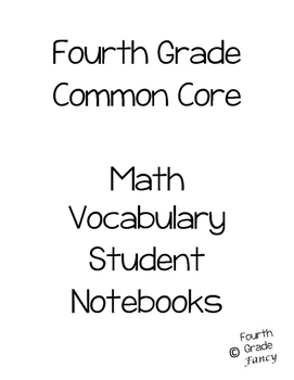 4th Grade Math Vocabulary Student Notebooks {ALIGNED TO CO
