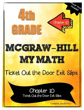 4th Grade McGraw-Hill My Math CHAPTER 10 Ticket Out the Door Exit Slips