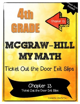 4th Grade McGraw-Hill My Math CHAPTER 13 Ticket Out the Door Exit Slips