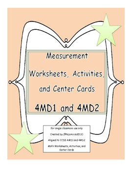 4th Grade Measurement Worksheets, Activities, and Center Cards 4.MD.1 and 4.MD.2