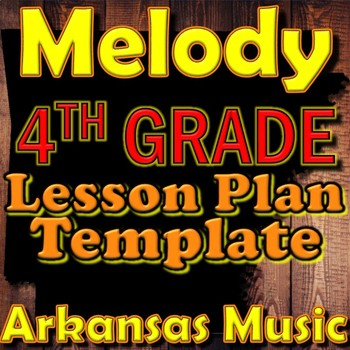 4th Grade Melody Unit Lesson Plan Template Arkansas Music
