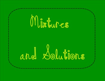 Mixtures and Solutions SMART Notebook Lesson