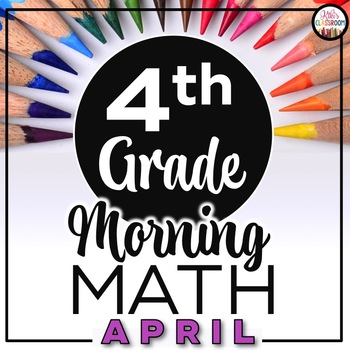 4th Grade Morning Work APRIL ~ Morning Work 4th Grade Math
