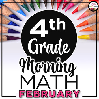 4th Grade Morning Work FEBRUARY ~ Morning Work 4th Grade Math