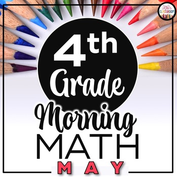 4th Grade Morning Work MAY ~ Morning Work 4th Grade Math