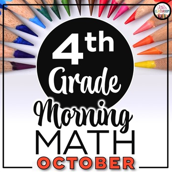 4th Grade Morning Work OCTOBER ~ 4th Grade Math