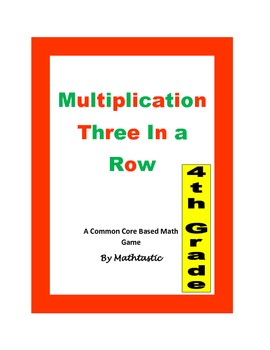 4th Grade Multiplication Three in a Row Game for Common Core