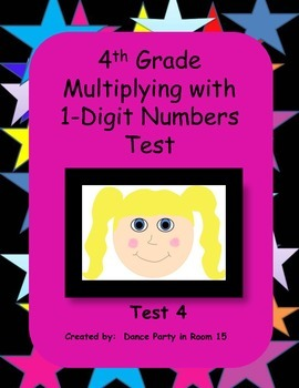 4th Grade Multiplying with One Digit Numbers Test (Test 4)