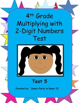 4th Grade Multiplying with Two Digit Numbers Test (Test 5)