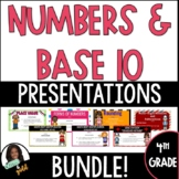 4th Grade Numbers and Base 10 Google Slides Lessons 4.NBT.1-6-Distance Learning!
