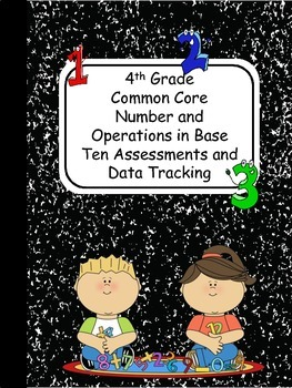 Numbers and Operations in Base Ten Assessments & Data Trac