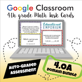 ⭐ GOOGLE CLASSROOM ⭐ 4th Grade Operations & Algebraic Thinking Task Cards BUNDLE