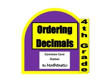 4th Grade Ordering Decimal Numbers Game for Common Core