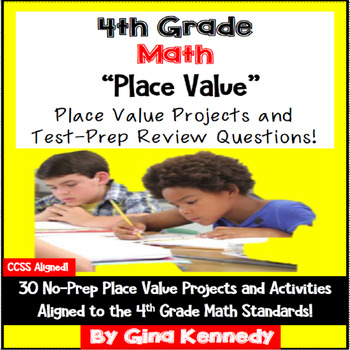 4th Grade Place Value, 30 Enrichment Projects and 30 Test-Prep Problems!