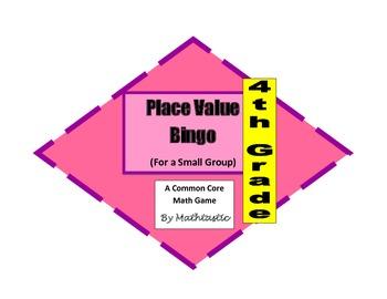 4th Grade Place Value Bingo Game for Common Core