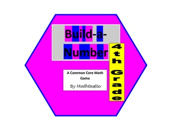 4th Grade Place Value Build-a-Number Game for Common Core