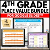 4th Grade Place Value Bundle {4.NBT.1, 4.NBT.2, 4.NBT.3} Google Classroom