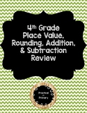 4th Grade Place Value, Rounding, Addition, & Subtraction Review