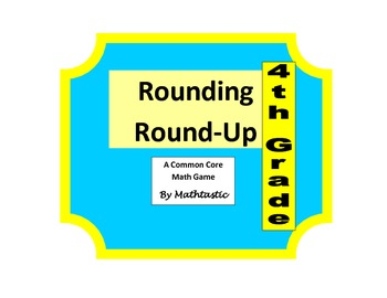 4th Grade Place Value Rounding Round-Up Game for Common Core